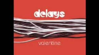 Delays Valentine Album Version.mp3