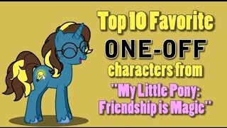 Top 10 One-off characters of MLP ~ Bright Idea