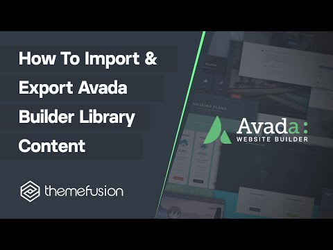 How To Import And Export Avada Builder Library Content Video