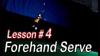 Badminton Beginners Lesson #4 - Forehand Serve