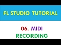 FL Studio 12 Tutorial - 06 - MIDI Recording