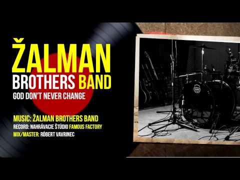 Žalman Brothers Band - God don´t never change
