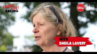 FRIDAY NIGHT RACING | Sheila Lavery in studio | LIVE