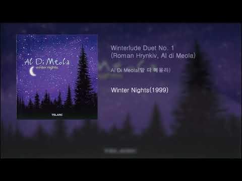 Al Di Meola(알 디 메올라) - Winterlude Duet No. 1(Roman Hrynkiv, Al di Meola)[Winter Nights(1999)] mp3