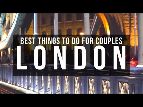Best Things To Do In London For Couples - London Attractions