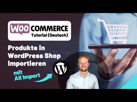 WooCommerce - Produkte in WordPress Shop importieren mit WP All Import