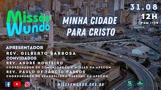 Missão mundo #139 Minha Cidade Para Cristo - REPRISE