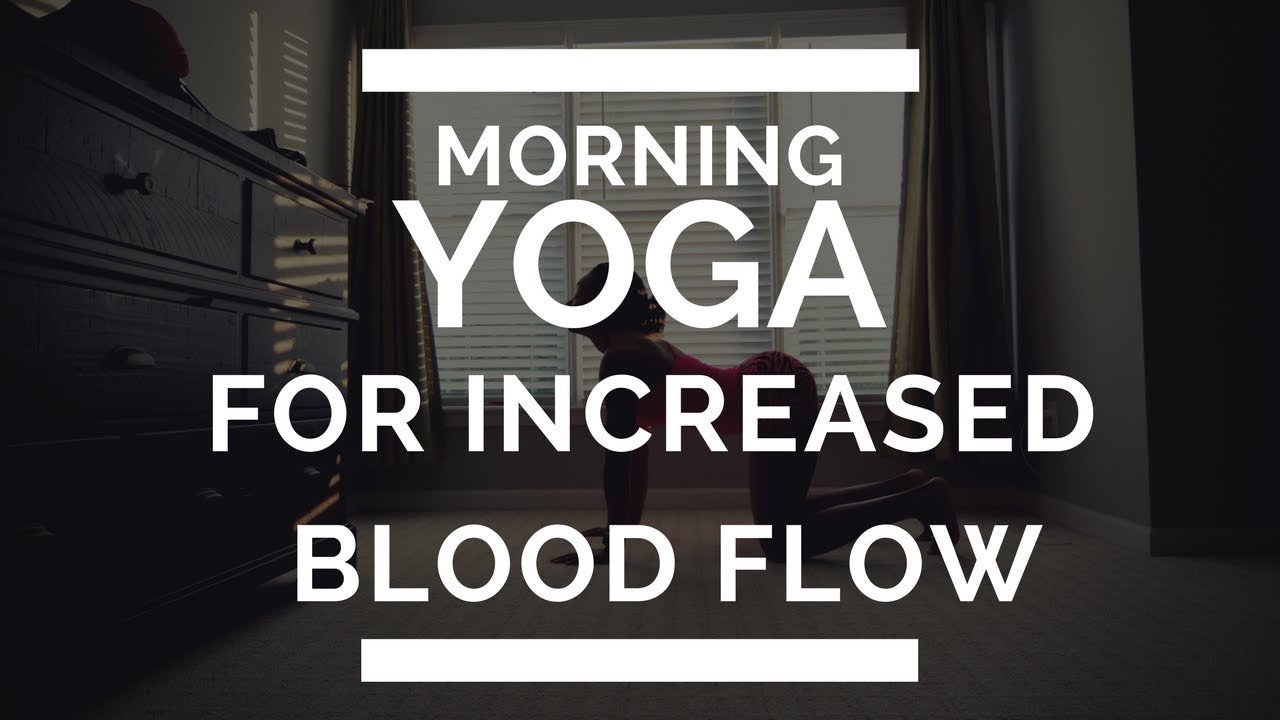 f461d17e1db7f Morning YOGA for Increased BLOOD FLOW (Total Body Warmth) - YouTube