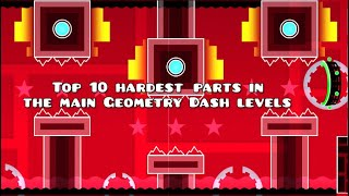 GD Top 10 hardest parts in the main Geometry dash levels.