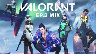 VALORANT Episode 2 A¢t I Main Theme (New Full Official Mix)
