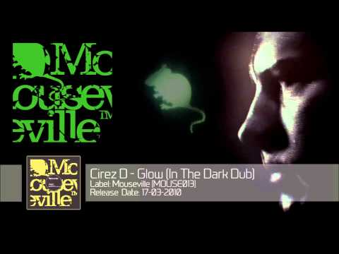 Cirez D - Glow (In The Dark Dub) [MOUSE013] mp3