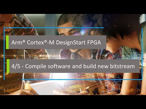 Arm Cortex-M FPGA DesignStart: STEP 4 Compile software and build new bitstream