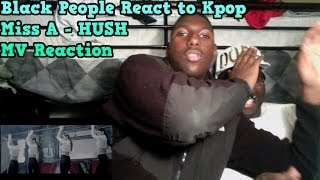 Black People React to Kpop - Miss A - HUSH MV Reaction