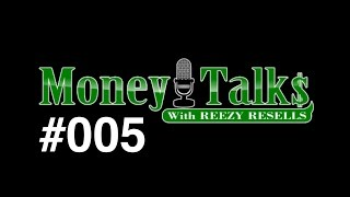 "#005 🔴 LIVE - CALL IN - ""MONEY TALKS"" - MONDAYS - 6PM PST - REEZY RESELLS"