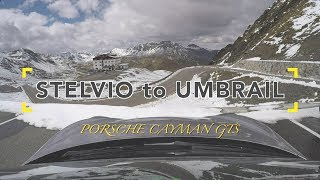 Stelvio Pass to Umbrail Pass - Porsche Cayman GTS