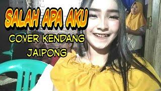 Download SALAH APA AKU-COVER KENDANG JAIPONG