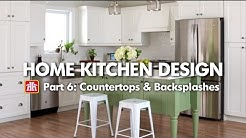 House & Home: Home Kitchen Design Pt. 6 - Countertops & Backsplashes