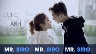 ng Ri Xa Anh - Mr Siro Official MV