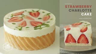 딸기 샤를로트 케이크 만들기 : Strawberry Charlotte Cake Recipe : いちごシャルロットケーキ | Cooking tree