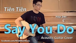 Say You Do (Tiên Tiên) - Guitar cover by Minh Mon