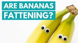 Are Bananas Fattening or Weight Loss Friendly?