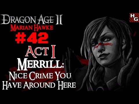 Dragon Age 2 [Female] (42) Act 1 - Merrill: Nice Crime You Have Around Here