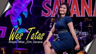 Download lagu Shepin Misa Wes Tatas Om Savana Blitar
