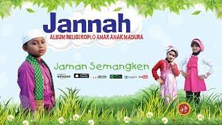 "JAMAN SEMANGKEN --ALBUM RELIGI ANAK ANAK MADURA """" JANNAH """""