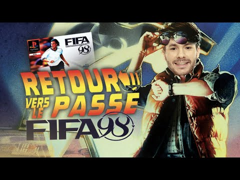 RETOUR VERS LE PASSÉ - FIFA 98 !