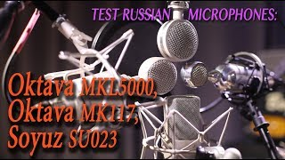 Test microphones: Oktava MKL5000, Oktava MK117, Soyuz SU023, Neuman TLM103