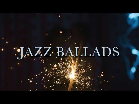 Jazz Ballads - Calm & Relaxing Jazz Compilation