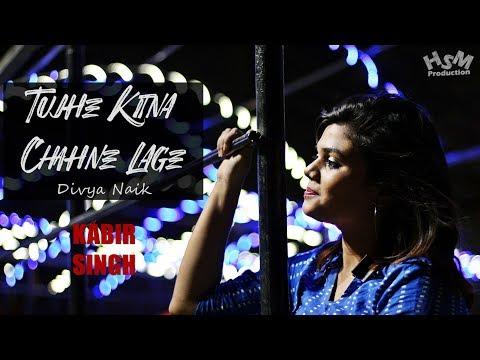 kabir-singh:-tujhe-kitna-chahne-lage-song- -mithoon-feat.-arijit-singh- -female-cover-by-divya-naik