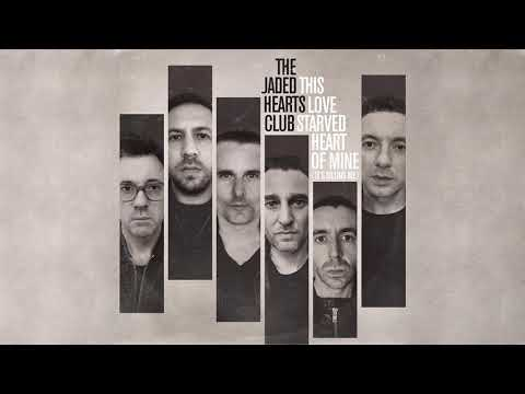 The Jaded Hearts Club - This Love Starved Heart of Mine (It's Killing Me) (Official Audio)