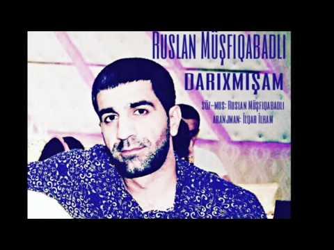 Ruslan Müşfiqabadlı - Darıxmışam / 2016