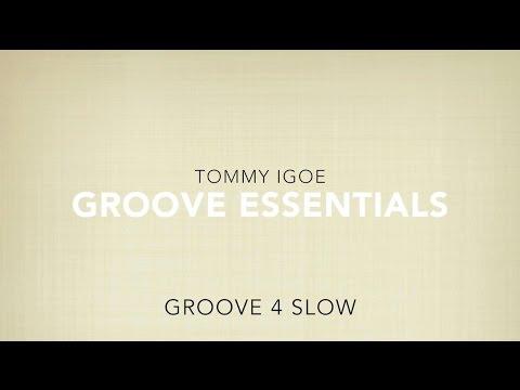 Groove 4 SLOW (TOMMY IGOE - Groove Essentials)