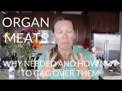Organ Meats WHY you need them and HOW to not gag over them
