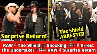 The Shield * ARRESTED * In RAW || The Undertaker Surprise Return || New Tag Team Champions