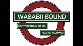Wasabii Sound (와사비사운드) - Happy Birthday To You (Feat. 김연우)