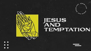 Sunday Service 2nd May | Jesus and Temptation