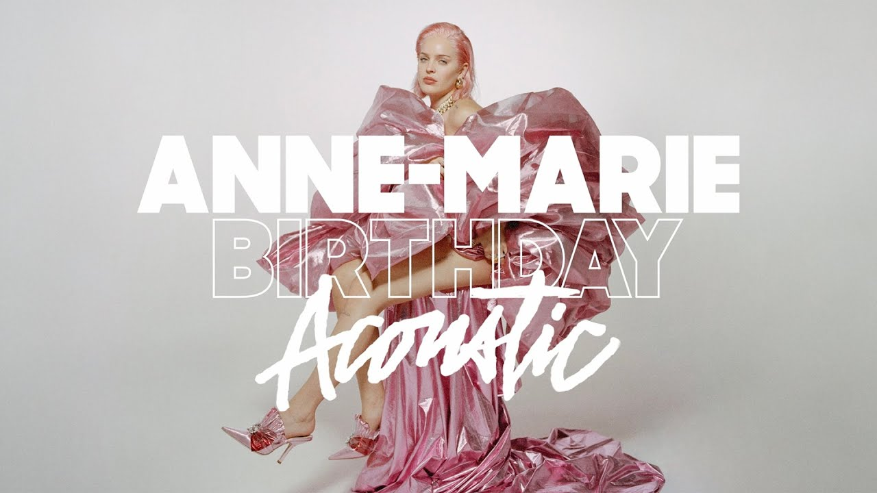 Anne Marie Birthday Acoustic Youtube