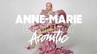 Anne-Marie - BIRTHDAY [Acoustic]