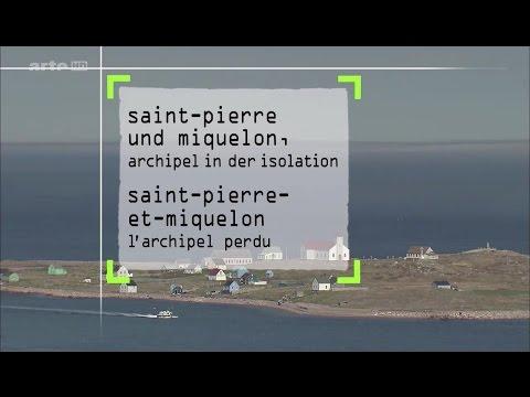 SAINT-PIERRE-ET-MIQUELON, l'archipel perdu (2013)