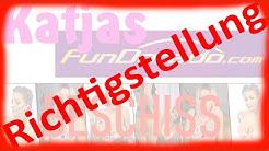 """RICHTIGSTELLUNG zu """"Katjas Fundorado-Beschiss"""""""