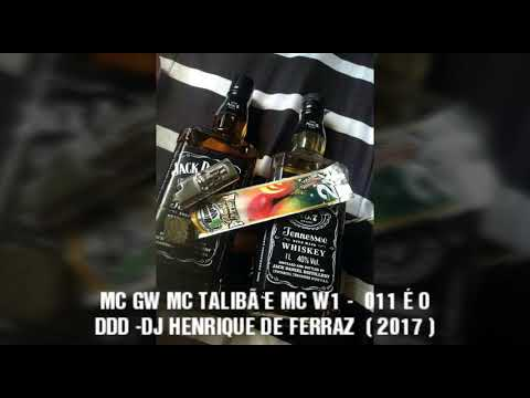 MC GW MC TALIBÃ E MC W1 - 011 É O DDD - ( DJ HENRIQUE DE FERRAZ)  •2017•