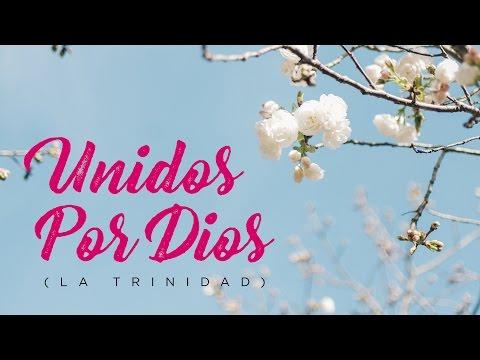 Unidos por Dios (La Trinidad)