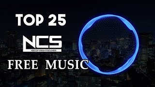 Top 25 Most Popular music  From NoCopyrightSounds NCS   2017