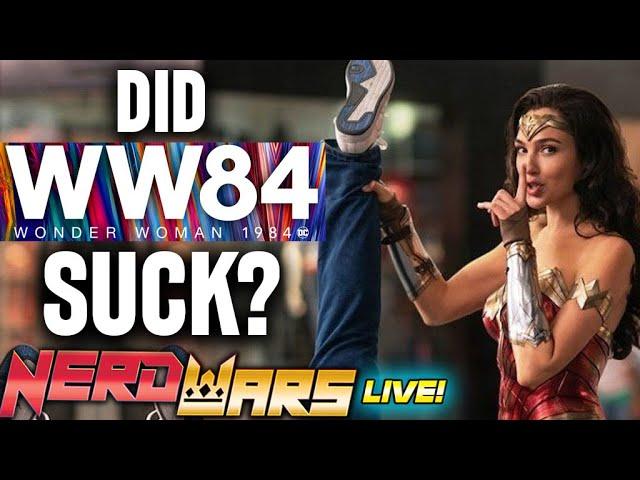 Did Wonder Woman 84 Suck ?! SPOILER Heavy Nerd Wars - LIVE!