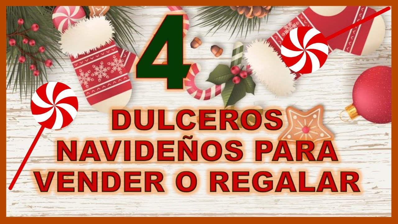 4 DULCEROS NAVIDEÑOS PARA VENDER O REGALAR // Ideas navideñas fáciles // Navidad 2021