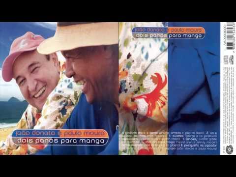 João Donato & Paulo Moura - Dois Pano Para Manga (2006) Full Álbum