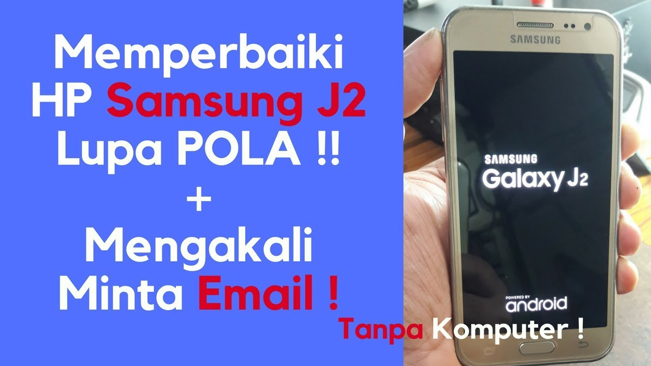 Samsung J2 Lupa Pola Bypass Email Tanpa Pc Hard Reset Youtube